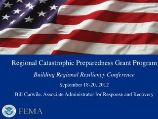 Regional Catastrophic Preparedness Grant Program  Building Regional Resiliency Conference