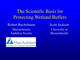 The Scientific Basis for Protecting Wetland Buffers