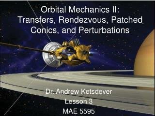 Orbital Mechanics II: Transfers, Rendezvous, Patched Conics, and Perturbations
