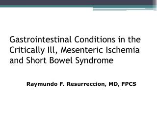 Gastrointestinal Conditions in the Critically Ill, Mesenteric Ischemia and Short Bowel Syndrome