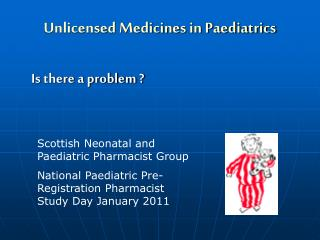 Unlicensed Medicines in Paediatrics