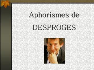 Aphorismes de DESPROGES