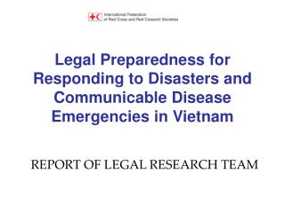 Legal Preparedness for Responding to Disasters and Communicable Disease Emergencies in Vietnam