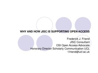 WHY AND HOW JISC IS SUPPORTING OPEN ACCESS