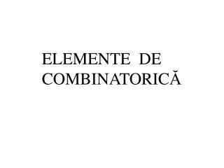 ELEMENTE  DE  COMBINATORIC Ă