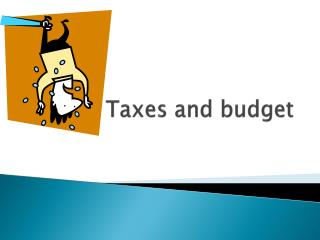 Taxes  and  budget