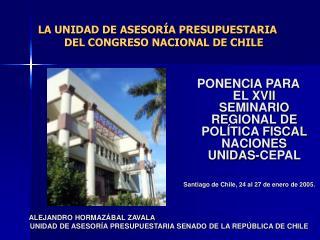 LA UNIDAD DE ASESORÍA PRESUPUESTARIA     DEL CONGRESO NACIONAL DE CHILE