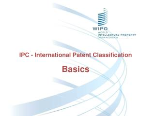 IPC - International Patent Classification Basics