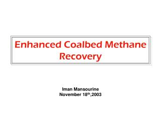 Enhanced Coalbed Methane  Recovery