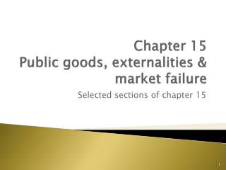 Chapter 15 Public goods, externalities & market failure