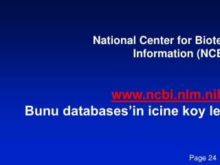 National Center for Biotechnology Information (NCBI) ncbi.nlm.nih