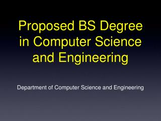Proposed BS Degree in Computer Science and Engineering