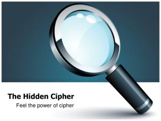 The Hidden Cipher