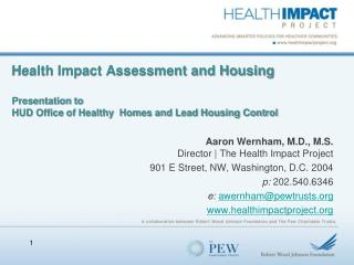 Aaron Wernham, M.D., M.S. Director | The Health Impact Project