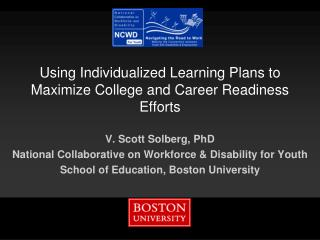 Using  Individualized  Learning Plans to  Maximize College and Career Readiness  Efforts