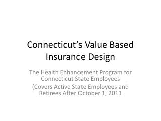 Connecticut's Value Based Insurance Design