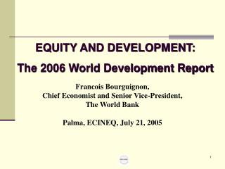 Francois Bourguignon, Chief Economist and Senior Vice-President, The World Bank