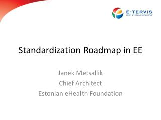Standardization Roadmap in EE