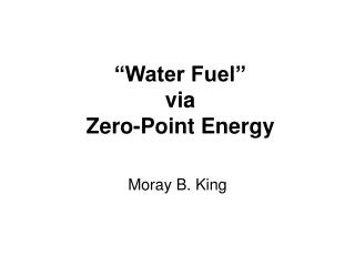 """Water Fuel""  via  Zero-Point Energy"