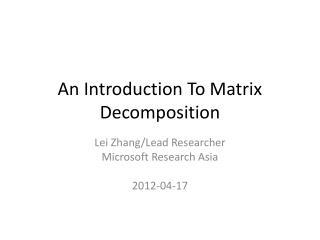 An Introduction To Matrix  Decomposition