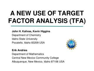 A NEW USE OF TARGET FACTOR ANALYSIS (TFA)