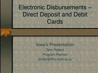 Electronic Disbursements – Direct Deposit and Debit Cards
