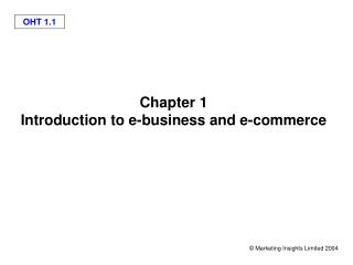 Chapter 1 Introduction to e-business and e-commerce