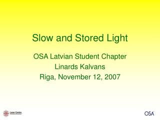 Slow and Stored Light
