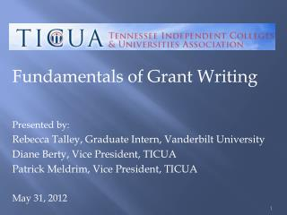 Fundamentals of Grant Writing Presented by: