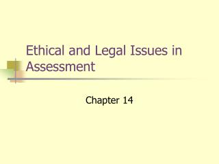 Ethical and Legal Issues in Assessment