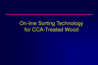 On-line Sorting Technology  for CCA-Treated Wood