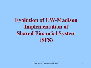 Evolution of UW-Madison Implementation of  Shared Financial System  (SFS)