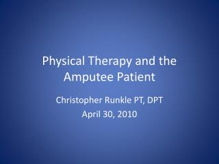 Physical Therapy and the Amputee Patient