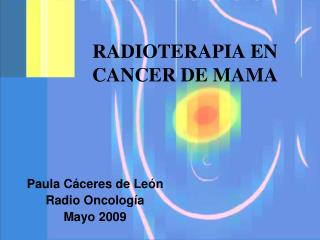 RADIOTERAPIA EN CANCER DE MAMA