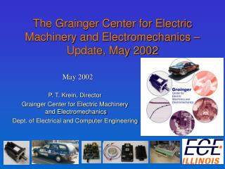 The Grainger Center for Electric Machinery and Electromechanics – Update, May 2002