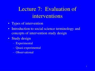 Lecture 7:  Evaluation of interventions