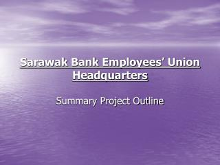 Sarawak Bank Employees' Union Headquarters