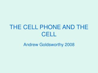 THE CELL PHONE AND THE CELL