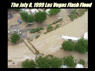The July 8, 1999 Las Vegas Flash Flood