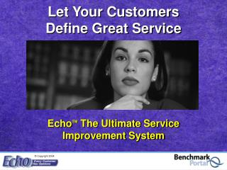 Echo TM  The Ultimate Service      Improvement System