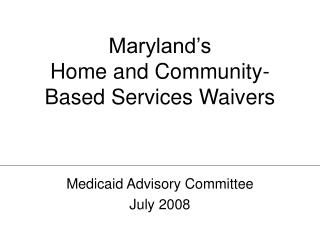 Maryland's  Home and Community-Based Services Waivers