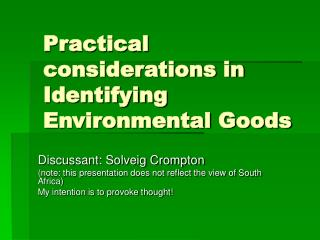 Practical considerations in Identifying Environmental Goods