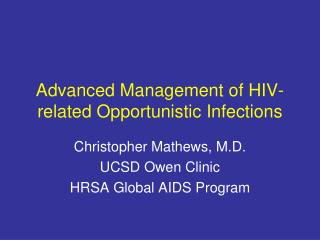 Advanced Management of HIV-related Opportunistic Infections