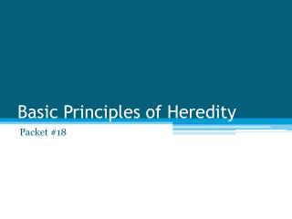 Basic Principles of Heredity
