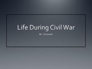 Life During Civil War