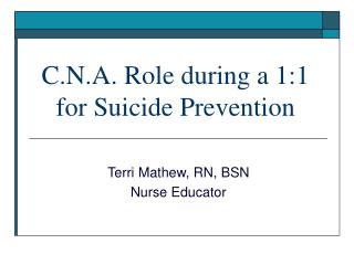 C.N.A. Role during a 1:1 for Suicide Prevention