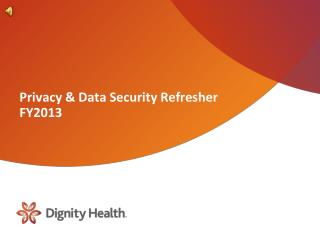 Privacy & Data Security Refresher  FY2013