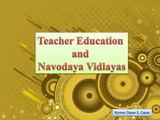 Teacher Education  and  Navodaya Vidlayas