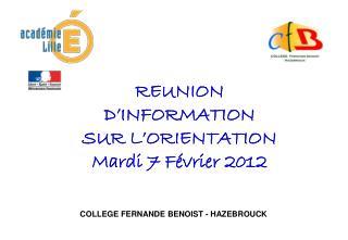 REUNION D'INFORMATION  SUR L'ORIENTATION Mardi 7 Février 2012