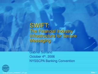 SWIFT: The Financial Industry Infrastructure for Secure Messaging